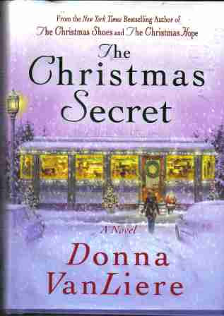 The Christmas Secret by Donna VanLiere hardback