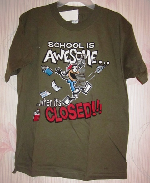 """School Is Awesome When It's Closed"" Green Tee Shirt 10/12"