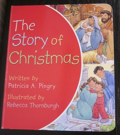 The Story of Christmas by Patricia A. Pingry