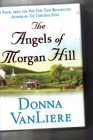 The Angels of Morgan Hill Donna VanLiere Van Liere