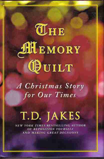 The Memory Quilt by T.D, Jakes hardback